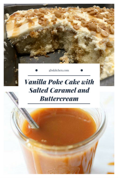 Vanilla Poke Cake with Salted Caramel and Buttercream